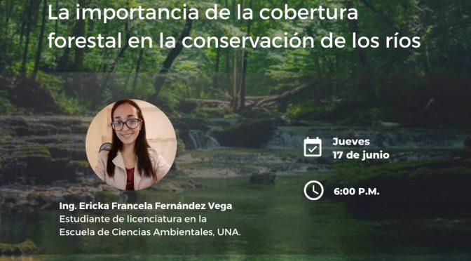 """Charla: """"La importancia de la cobertura forestal en la conservación de los ríos"""" (Alianza Nacional Ríos y Cuencas de Costa Rica)"""