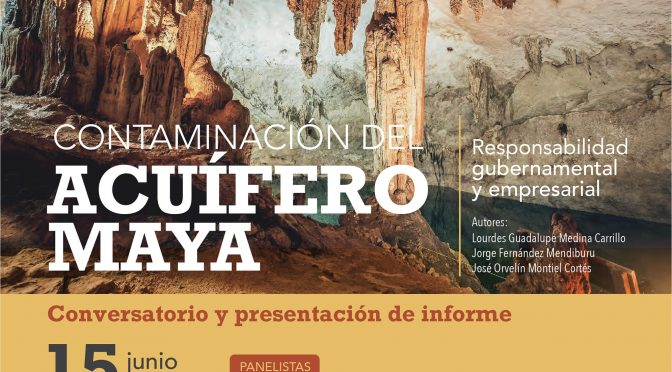 """Foro """"Contaminación del Acuífero Maya: Responsabilidad gubernamental y empresarial"""" (Indignación)"""
