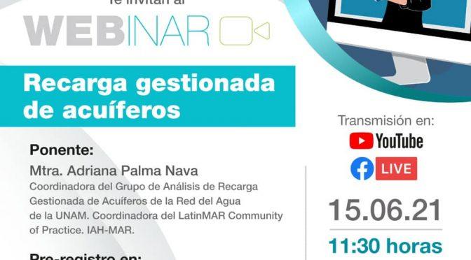 Webinar – Recarga gestionada de acuíferos (Gobierno del Estado de México a través de la Comisión del Agua del Estado de México)