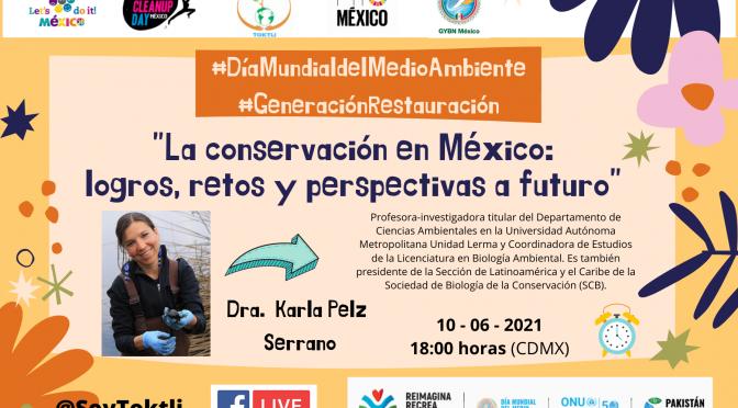 """Webinar: """"""""La conservación en México: logros, retos y perspectivas a futuro"""" (Toktli Educación Ambiental)"""