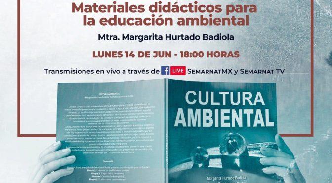 """Charla – """"Materiales didácticos para la educación ambiental"""" (Centro de Educación y Capacitación para el Desarrollo Sustentable (CECADESU) SEMARNAT)"""