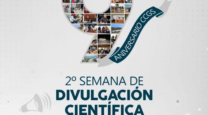 9º aniversario con la 2º Semana de Divulgación Científica en Línea del CCGS