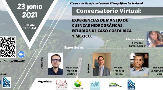 """Conversatorio Virtual: """"Experiencias de manejo de cuencas hidrográficas, estudios de caso Costa Rica y México"""" (PRIGA)"""