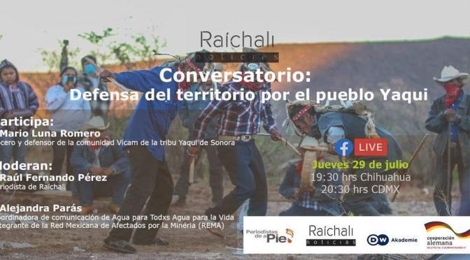 Conversatorio – Defensa del territorio por el pueblo Yaqui (Raíchali)