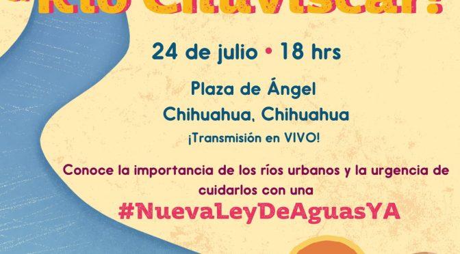 ¡Salvemos el Río Chuviscar! (Agua para todxs)