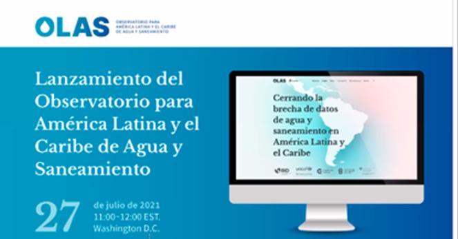 BID realiza lanzamiento del Observatorio para América Latina y el Caribe de Agua y Saneamiento -OLAS (Latin Wash)