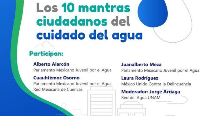 Webinar – Los 10 mantras ciudadanos del cuidado del agua (Agua UNAM)