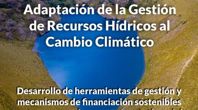 """Evento de cierre – """"Adaptación de la Gestión de Recursos Hídricos al Cambio Climático"""" (FORASAN)"""