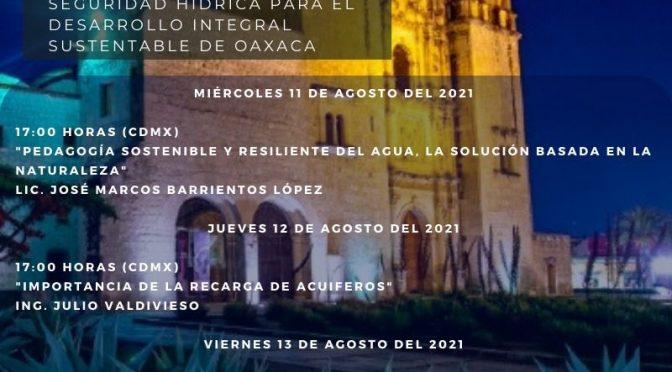 Precongreso – Seguridad Hídrica para el Desarrollo Integral Sustentable de Oaxaca  (AMH Sección Regional Oaxaca)