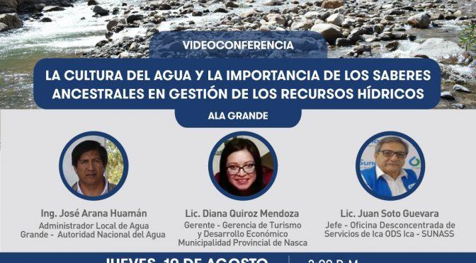 La Cultura del Agua y la importancia de los saberes ancestrales en gestión de los recursos hidricos (ANA Perú)