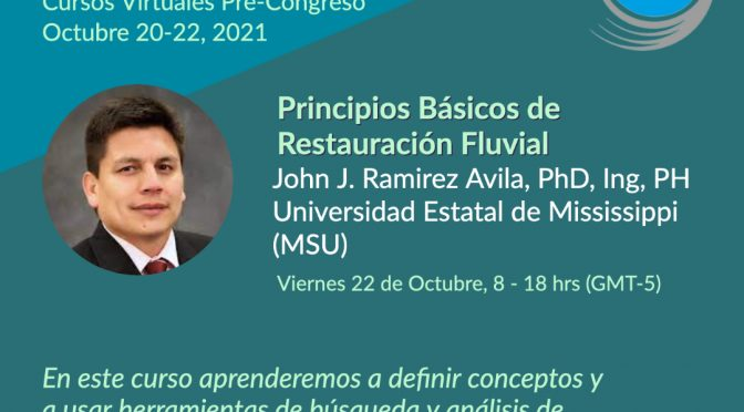 Congreso – Principios Básicos de Restauración Fluvial (Congreso Ríos y Humedales)