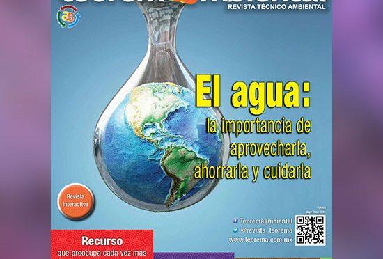 Mundo – El agua: la importancia de aprovecharla, ahorrarla y cuidarla (Teorema ambiental)