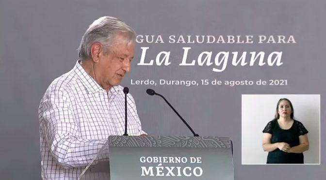 Comarca lagunera – Retirar amparo y abrir consulta sobre plan de agua para La Laguna, plantea AMLO (La Jornada)