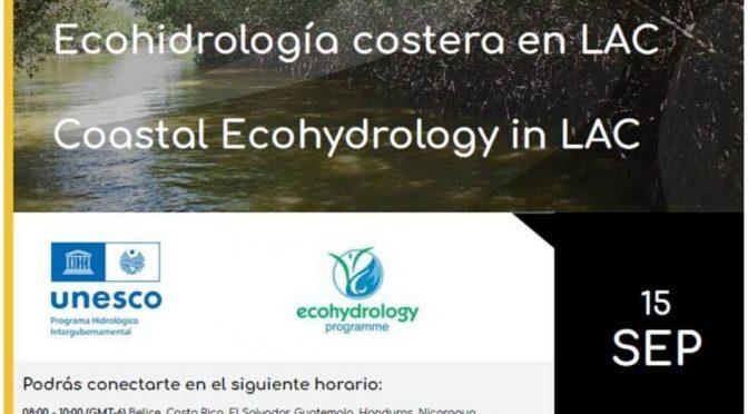 Seminario web – Ecohidrología Costera en LAC (Programa Hidrológico Intergubernamental para América Latina y el Caribe)