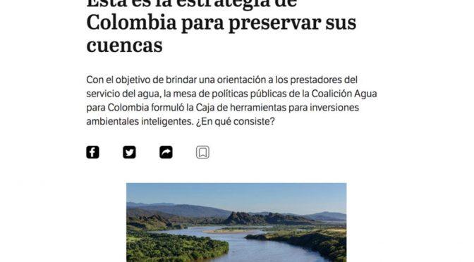 Colombia – Esta es la estrategia de Colombia para preservar sus cuencas (El Espectador)