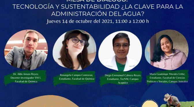 Mesa de diálogo – Tecnología y sustentabilidad ¿La clave para la administración del agua? (Foro Universitario de Sustentabilidad y Agua)