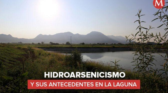 México – Hidroarsenicismo y sus antecedentes en La Laguna que dieron origen a Agua Saludable (Milenio)